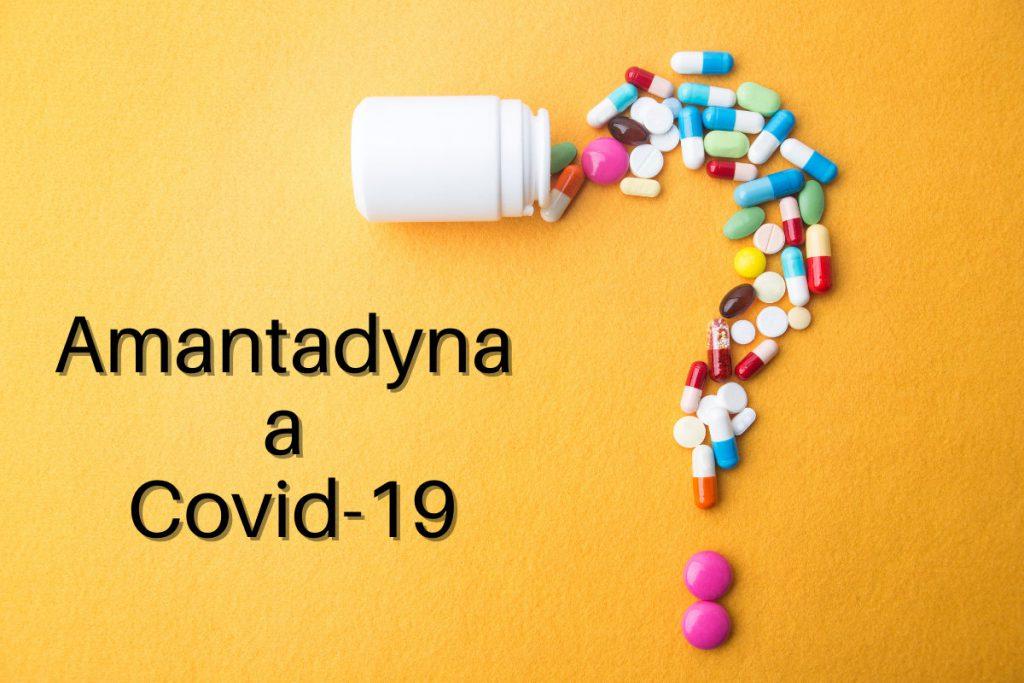 amantadyna w leczeniu covid-19